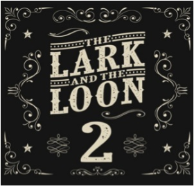 LARK AND THE LOON, THE - 2