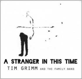 GRIMM, TIM AND THE FAMILY BAND - A Stranger In Time