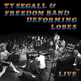 SEGALL, TY & THE FREEDOM BAND - Deforming Lobes (Live)