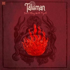 TALISMAN - Don't Play With Fyah
