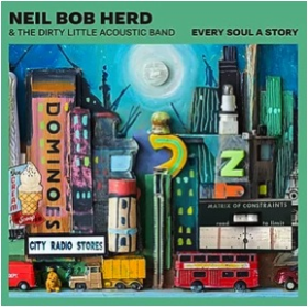 HERD, NEIL BOB & THE DIRTY LITTLE ACOUSTIC BAND - Every Soul A Story