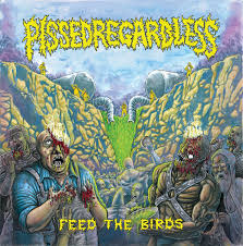 Pissed Regardless - Feed The Birds (EP)