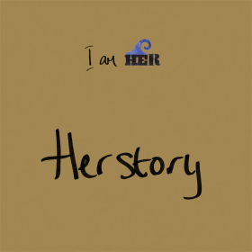 I AM HER - Herstory