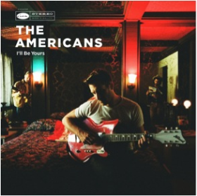AMERICANS, THE - I'll be Yours