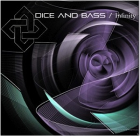 DICE AND BASS - Infinity