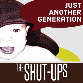 SHUT-UPS, THE - Just Another Generation