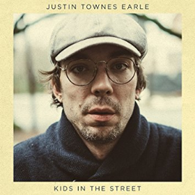 EARLE, JUSTIN TOWNES - Kids On The Street