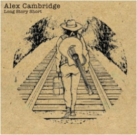 CAMBRIDGE, ALEX - Long Story Short EP