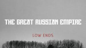 Great Russian Empire, THe - Low Ends