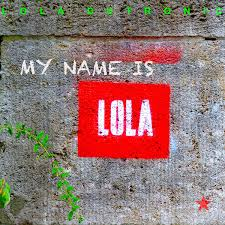 LOLA DUTRONIC - My Name Is Lola