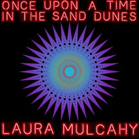 MULCAHY, LAURA - Once Upon A Time In The Sand Dunes (single)