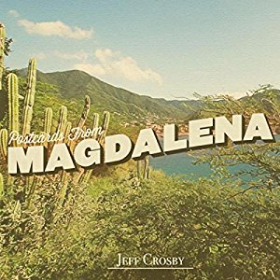 CROSBY, JEFF - Postcards From Magdalena
