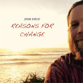 FIELD, JOSH & BROTHER NOTHING - Reasons For Change