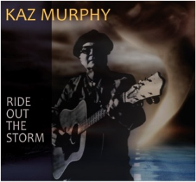 MURPHY, KAZ - Ride Out The Storm
