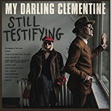 MY DARLING CLEMENTINE - Still Testifying