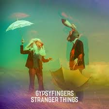 Gypsyfingers - Stranger Things