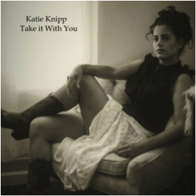 KNIPP, KATIE - Take It With You