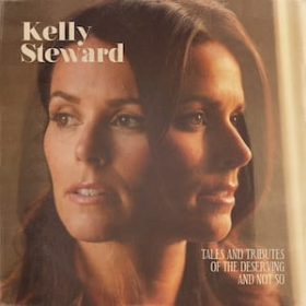 STEWARD, KELLY - Tales And Tributes Of The Deserving And Not So