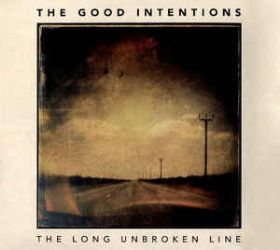 GOOD INTENTIONS, THE - The Long Unbroken Line