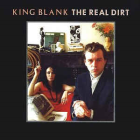 KING BLANK - The Real Dirt (+ Singles + B-Sides)
