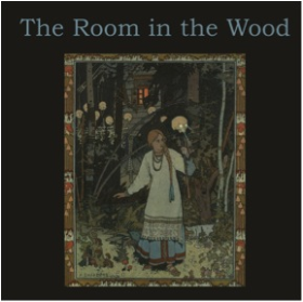 ROOM IN THE WOOD, THE - The Room In The Wood