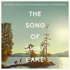 GOLD, ETHAN - The Song Of Sway Lake