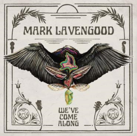 LAVENGOOD, MARK - We've Come Along