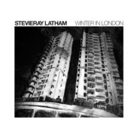 LATHAM, STEVIE RAY - Winter In London